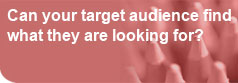 Can your target audience find what they are looking for?